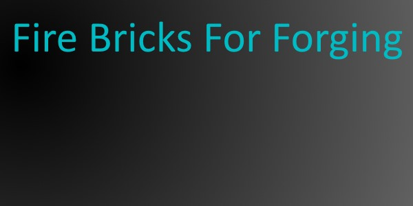 Fire bricks For Forging